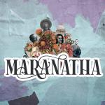 Maranatha - Vem, Senhor Jesus!