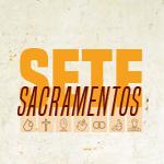 Série - Sete Sacramentos