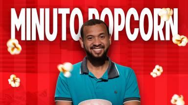 Minuto Popcorn com Guilherme Christóvão #52