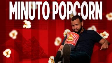 Minuto Popcorn com Guilherme Christóvão #54