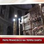 Papa Francisco na Terra Santa
