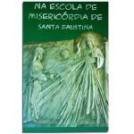 Livro Na Escola de Misericórdia de Santa Faustina