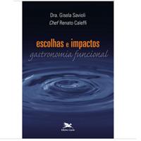 Livro Escolhas e Impactos - Gastronomia Funcional