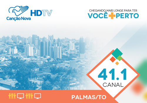 Palmas (TO)com sinal digital da TV Canção Nova
