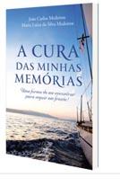 A cura das minhas memórias