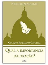 Livro Coleção Formação Católica - Qual a Importância da Oração