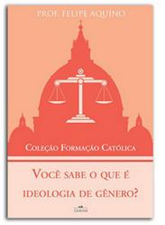 Livro Coleção Formação Católica - Você Sabe o Que é Ideologia de Gênero
