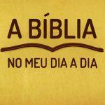 30 episódios gratuitos do programa A Bíblia no meu dia a dia