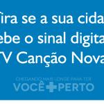 Cidades que recebem o sinal digital da TV Canção Nova