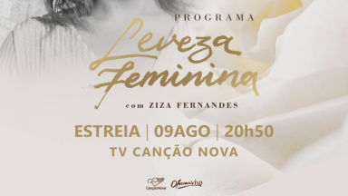 Estreia do Programa Leveza Feminina com Ziza Fernandes