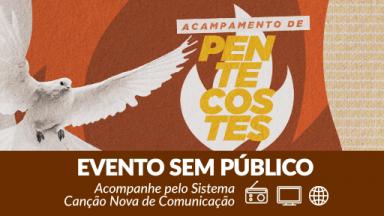 Evento na Canção Nova marca a Festa de Pentecostes
