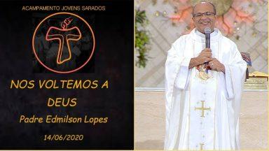 Nos voltemos a Deus - Padre Edimilson Lopes  (13/06/2020)