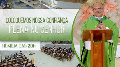 Coloquemos nossa confiança plena no Senhor - Padre Edimilson Lopes (10/06/2020)