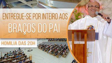 Entregue-se por inteiro aos braços do Pai - Padre Edimilson Lopes (05/08/2020)