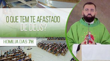 O que tem te afastado de Deus? - Padre Edilberto Carvalho (05/08/2020)