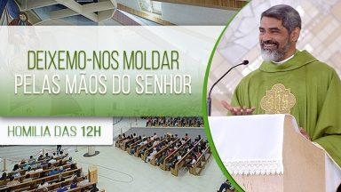Deixemo-nos moldar pelas mãos do Senhor - Padre Evandro Lima (30/07/2020)