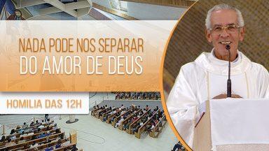 Nada pode nos separar do amor de Deus - Padre Vagner Baia (02/08/2020)
