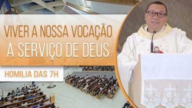 Viver a nossa vocação no amor de Cristo - Padre Wagner Ferreira  (01/08/2020)