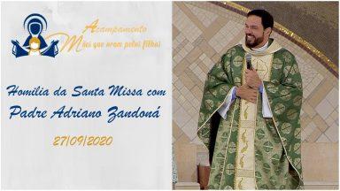 Homilia da Santa Missa com Padre Adriano Zandoná (27/09/2020)
