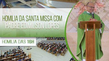 Homilia da Santa Missa com Padre Edimilson Lopes (24/09/2020)