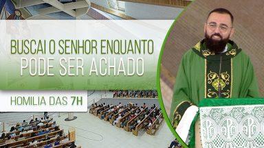 Buscai o Senhor enquanto pode ser achado - Padre Edilberto Carvalho (20/09/2020)