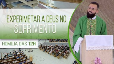 Experimentar a Deus no sofrimento - Padre Edilberto Carvalho (28/09/2020)