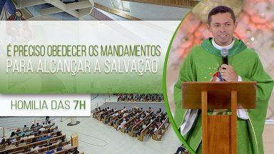 É preciso obedecer os Mandamentos para alcançar a salvação - Padre Elenildo Pereira (22/09/2020)