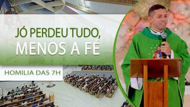 Jó perdeu tudo, menos a fé - Padre Elenildo Pereira (28/09/2020)