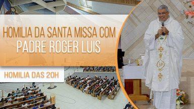 Homilia da Santa Missa com Padre Roger Luis - 23/09/2020