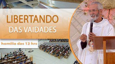 Libertando das vaidades - Padre Vagner Baia (24/09/2020)