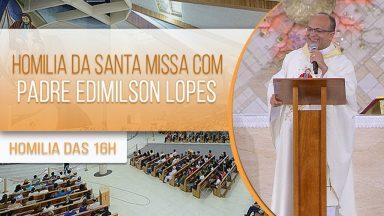 Homilia da Santa Missa com Padre Edimilson Lopes (01/10/2020)