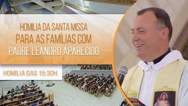 Homilia da Santa Missa para as Famílias com Padre Leandro Aparecido (05/10/2020)
