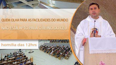 Quem olha para as facilidades do mundo não está apto para o reino do céu - Padre Leandro (30/09/20)
