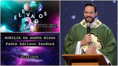 Homilia da Santa Missa com Padre Adriano Zandoná (24/10/2020)