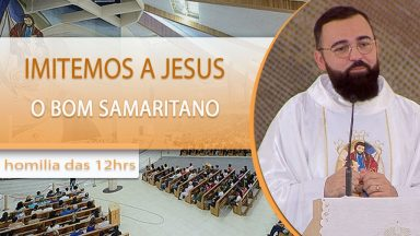 Imitemos a Jesus, o Bom Samaritano - Padre Edilberto Carvalho (05/10/2020)