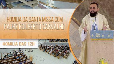 Homilia da Santa Missa com Padre Edilberto Carvalho - (12/10/2020)