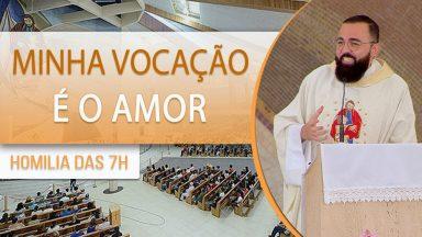 Minha vocação é o Amor - Padre Edilberto Carvalho (01/10/2020)