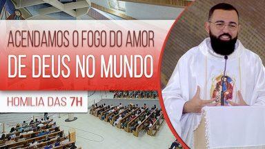 Acendamos o fogo do amor de Deus no mundo - Padre Edilberto Carvalho (22/10/2020)