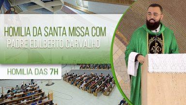 Homilia da Santa Missa com Padre Edilberto Carvalho (25/10/2020)