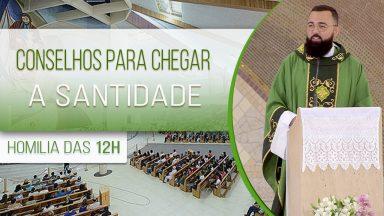 Conselhos para chegar a santidade - Padre Edilberto Carvalho  (26/10/2020)