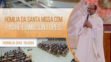 Homilia da Santa Missa com Padre Edimilson Lopes (15/10/2020)
