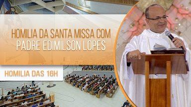 Homilia da Santa Missa - Padre Edimilson Lopes  (22/10/2020)