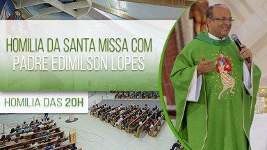 Homilia da Santa Missa com Padre Edimilson Lopes (14/10/2020)