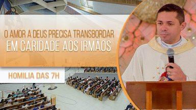 O Amor a Deus precisa transbordar em caridade aos irmãos - Padre Elenildo Pereira (05/10/2020)