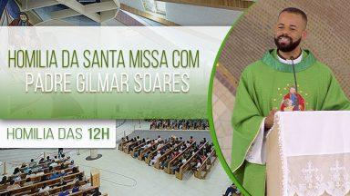 Homilia da Santa Missa com Padre Gilmar Soares (23/10/2020)