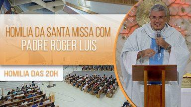 Homilia da Santa Missa com Padre Roger Luis (07/10/2020)
