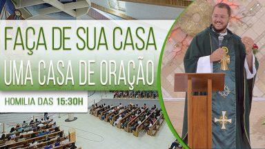 Faça de sua casa uma casa de oração - Padre Uélisson Pereira (26/10/2020)
