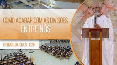 Como acabar com as divisões entre nós - Padre Vagner Baia (22/10/2020)