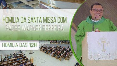 Homilia da Santa Missa com Padre Wagner Ferreira (09/10/2020)