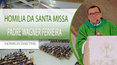 Homilia da Santa Missa - Padre Wagner Ferreira (06/10/2020)